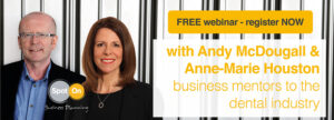 Dental business mentors Andy McDougall and Anne-Marie Houston to speak to free webinar
